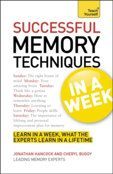 Successful Memory Techniques in a Week : How to Improve Memory in Seven Simple Steps, Paperback Book