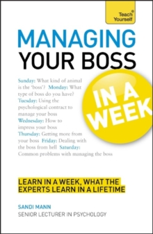 Managing Your Boss in a Week : Managing Up in Seven Simple Steps, Paperback Book