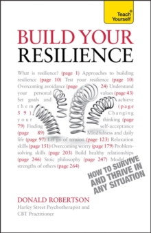 Build Your Resilience : CBT, mindfulness and stress management to survive and thrive in any situation, Paperback Book