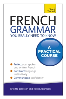 French Grammar You Really Need To Know: Teach Yourself, Paperback Book