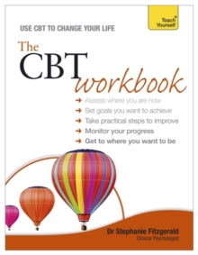 The CBT Workbook : Practical, interactive cognitive behavioural therapy exercises to improve your life, Paperback Book
