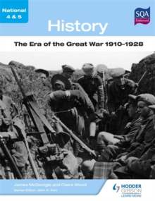 National 4 & 5 History: The Era of the Great War 1910-1928, Paperback Book