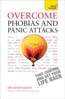 Overcome Phobias and Panic Attacks: Teach Yourself, Paperback Book