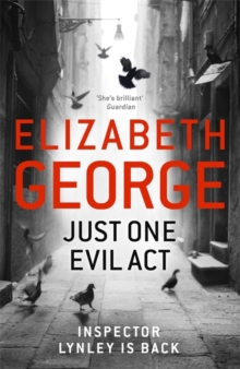 Just One Evil Act : An Inspector Lynley Novel: 15, Hardback Book