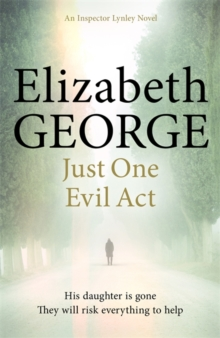 Just One Evil Act : An Inspector Lynley Novel, Paperback Book