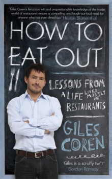 How to Eat Out : Lessons from a Life Lived Mostly in Restaurants, Paperback Book