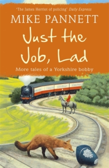 Just the Job, Lad : More Tales of a Yorkshire Bobby, Paperback Book