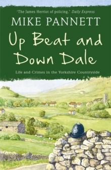 Up Beat and Down Dale: Life and Crimes in the Yorkshire Countryside, Paperback Book
