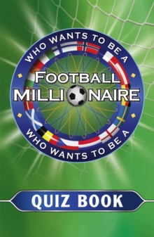 Who Wants to be a Football Millionaire : The Quiz Book, Paperback Book