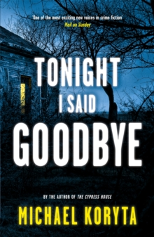 Tonight I Said Goodbye : Lincoln Perry 1, Paperback Book
