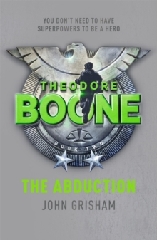 Theodore Boone: The Abduction : Theodore Boone 2, Paperback Book