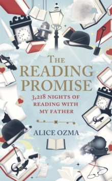 The Reading Promise : 3,218 nights of reading with my father, Hardback Book