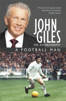 John Giles: A Football Man - My Autobiography, Paperback Book