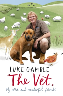 The Vet: my wild and wonderful friends, Hardback Book