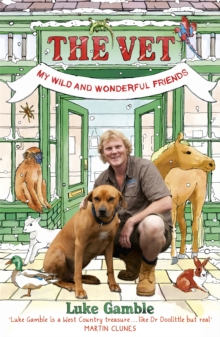 The Vet: my wild and wonderful friends, Paperback Book