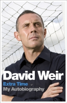 David Weir: Extra Time - My Autobiography, Paperback Book