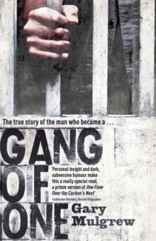Gang of One: One Man's Incredible Battle to Find his Missing Daughter : One Man's Incredible Battle to Find his Missing Daughter, Paperback Book