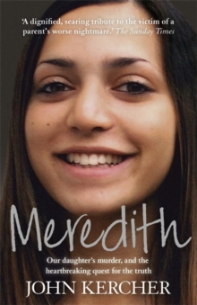 Meredith : Our Daughter's Murder and the Heartbreaking Quest for the Truth, Paperback Book