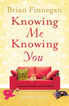 Knowing Me, Knowing You : A Funny, Touching Rom Com to Everyone's Favourite Soundtrack, Paperback Book