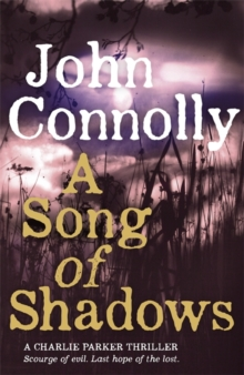 A Song of Shadows : A Charlie Parker Thriller: 13, Paperback Book