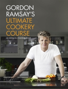 Gordon Ramsay's Ultimate Cookery Course, Hardback Book