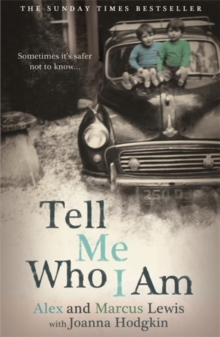 Tell Me Who I am: Sometimes it's Safer Not to Know, Paperback Book
