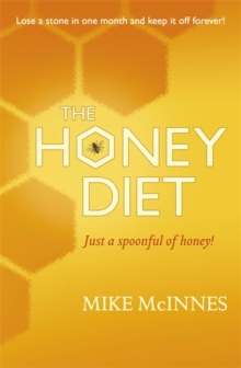 Eat, Sleep And Slim With Honey : The new scientific breakthrough, Paperback Book