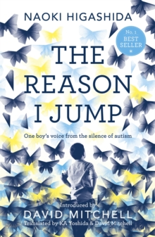 The Reason I Jump: One Boy's Voice from the Silence of Autism, Paperback Book