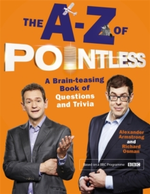 The A-Z of Pointless : A Brain-Teasing Bumper Book of Questions and Trivia, Hardback Book