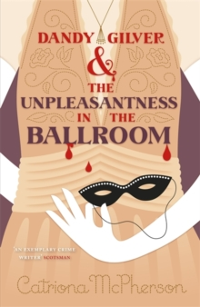 Dandy Gilver and the Unpleasantness in the Ballroom, Paperback Book