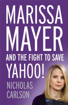 Marissa Mayer and the Fight to Save Yahoo, Hardback Book