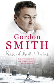 The Best of Both Worlds : The autobiography of the world's greatest living medium, Hardback Book