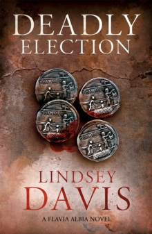 Deadly Election : Flavia Albia 3 (Falco: The New Generation), Paperback Book
