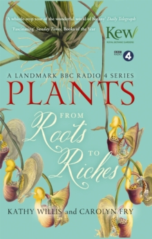 Plants: from Roots to Riches, Paperback Book