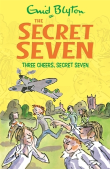Secret Seven: Three Cheers, Secret Seven : Book 8, Paperback Book