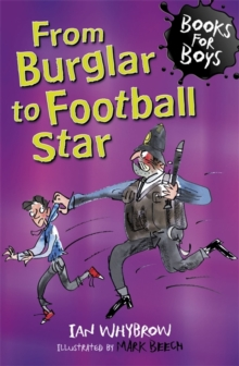 From Burglar to Football Star : Book 13, Paperback Book