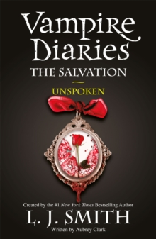 The Vampire Diaries: The Salvation: Unspoken : Book 12, Paperback Book