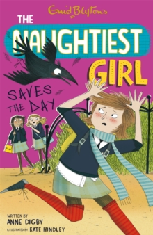 The Naughtiest Girl: Naughtiest Girl Saves The Day : Book 7, Paperback Book