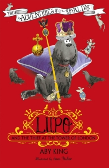 Lupo and the Thief at the Tower of London : Book 3, Paperback / softback Book