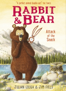 Rabbit and Bear: Attack of the Snack : Book 3, Paperback / softback Book