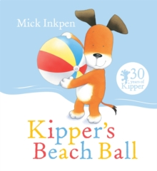 Kipper: Kipper's Beach Ball, Paperback Book
