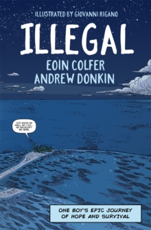 Illegal : A graphic novel telling one boy's epic journey to Europe, Paperback / softback Book