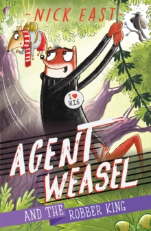 Agent Weasel and the Robber King : Book 3, Paperback / softback Book