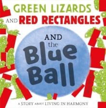 Green Lizards and Red Rectangles and the Blue Ball, Paperback / softback Book