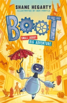 BOOT small robot, BIG adventure : Book 1, Paperback / softback Book