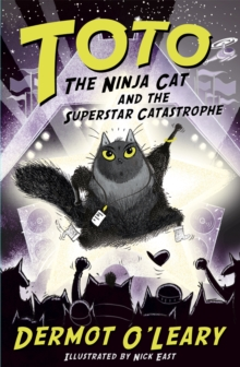 Toto the Ninja Cat and the Superstar Catastrophe : Book 3, Hardback Book