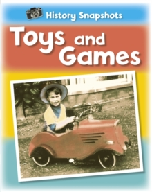 History Snapshots: Toys and Games, Paperback Book