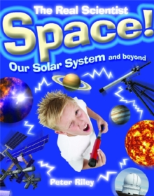The Real Scientist: Space-Our Solar System and Beyond, Paperback / softback Book