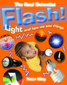 The Real Scientist: Flash-Light and How We See Things, Paperback Book