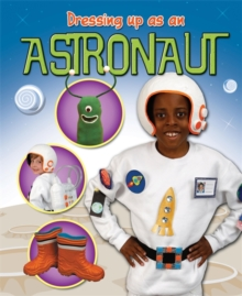 Dressing Up As an... Astronaut, Paperback Book